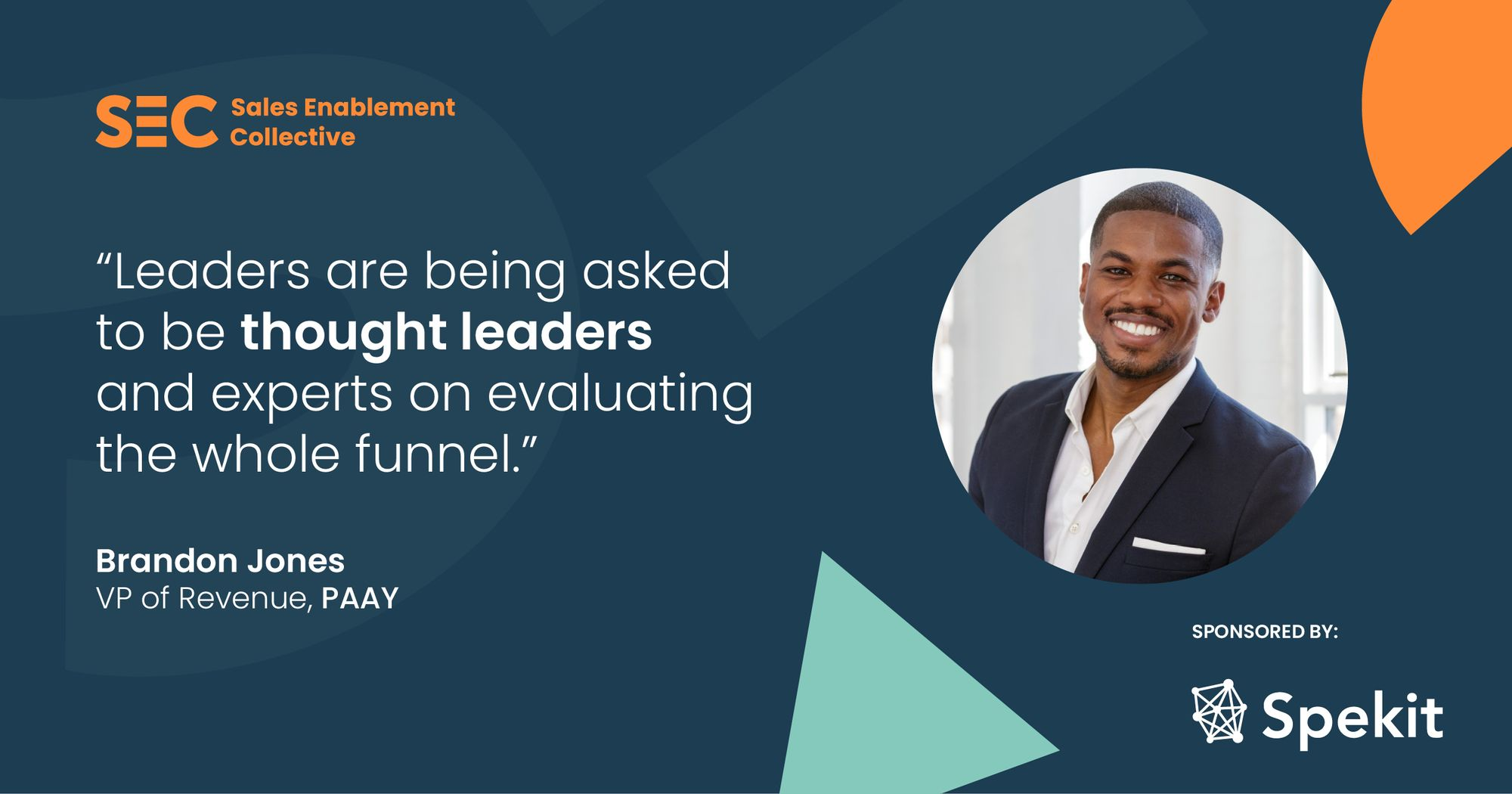 leaders are being asked to be thought leaders and experts on evaluating the whole funnel